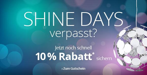 Shine Days verpasst? 10 % auf alles