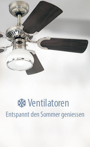 Ventilatoren - entspannt den Sommer geniessen