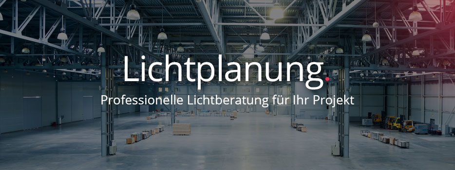 Lichtplanung - Professionelle Lichtberatung für Ihr Projekt